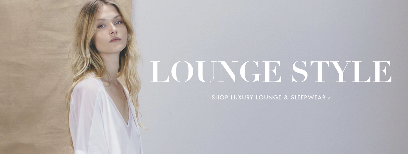 Lounge Style - Shop Luxury Lounge & Sleepwear